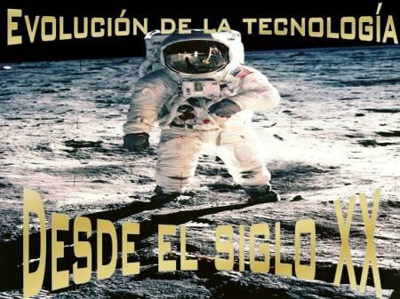 EVOLUCION DE LA TECNOLOGIA DEL SIGLO XX